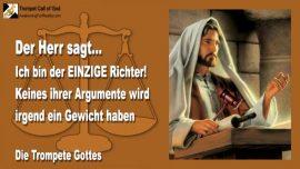 2010-04-02 - Ich bin der einzige Richter-Stolz-Meinungen-Argumente-Verleumdung-Verfolgung-Trompete Gottes