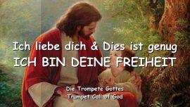 2011-12-29 - Ich liebe dich-dies ist genug-Ich bin deine Freiheit-Liebesbrief von Jesus-Trompete Gottes