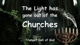 2007-07-23 The Light has gone out of the Churches of Men-Trumpet Call of God