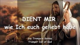 2010-06-10 - Der Herr sagt-Dient Mir wie Ich euch geliebt habe-Trompete Gottes-Liebesbrief von Gott