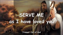 2010-06-10 - The Lord says-Serve Me as I have loved you-Trumpet Call of God-Love Letter from God