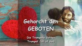 DAS SAGT DER HERR durch den Geist der Wahrheit GEHORCHT DEN GEBOTEN - TROMPETEN RUF GOTTES