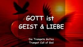 2005-11-21 Trompetenruf Gottes Gott ist Geist und Liebe Anbetung in Geist und Wahrheit