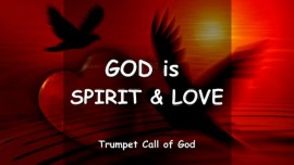 2005-11-21 Trumpet Call of God God is Spirit and Love Worship Him in Spirit and Truth