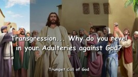 2005-12-16 - Transgression-Sin-Adulteries against God-Modern Pharisees-Christmas-Easter-Halloween-Trumpet Call of God