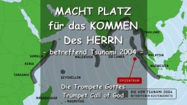 DER HERR SAGT - Macht Platz fuer Mein Kommen! Betreffend Tsunami 2004 - TROMPETE GOTTES