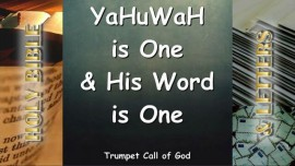 YaHuWaH is One and His word is One - Trumpet Call of God Online