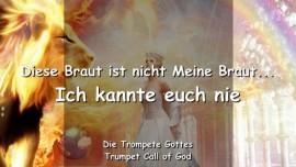 2010-06-07 - Diese Braut ist nicht Meine Braut-Ich habe euch nie gekannt-Braut des Herrn-Trompete Gottes-Liebesbrief von Gott