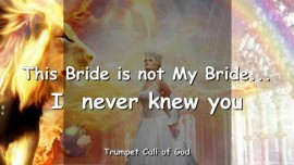 2010-06-07 - This Bride is not My Bride-I never knew you-Bride of Christ-The Lords Bride-Trumpet Call of God-Loveletter from God