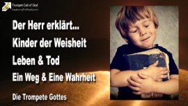2011-06-07 - Kinder der Weisheit-Leben und Tod-Segen und Fluch-Ein Weg-Eine Wahrheit-Die Trompete Gottes