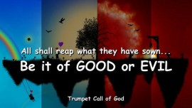 2005-07-08 - All shall reap what they have sown be it of Good or evil-Trumpet Call of God-Loveletter from God