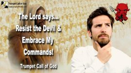 2006-07-11 - Resist the Devil-The Lords Instructions Commands of God-Doubt-Trumpet Call of God