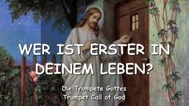 2008-05-24 - Wer ist Erster in deinem Leben-Trompete Gottes-Liebesbrief von Gott