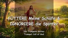 2009-07-30 - Der Herr sagt-FUETTERE MEINE SCHAFE UND IGNORIERE DIE SPOETTER-DIE TROMPETE GOTTES