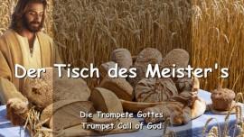 2008-11-13 - Dies ist der Tisch des Meisters-Das Brot vom Tisch des Meisters-Trompete Gottes-Liebesbrief von Gott