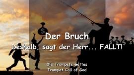 2011-05-06 - TC - Der Bruch-Deshalb sagt der Herr Fallt-Trompete Gottes-Liebesbrief von Gott
