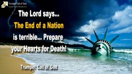 2011-07-02 - The End of a Nation is terrible-America-United States-Prepare for Death-Trumpet Call of God
