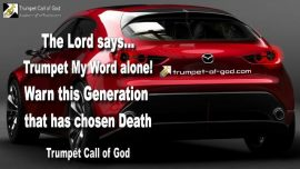 2010-07-19 - Trumpet the Word of God-Warn this Generation-Abortion choose Death-Trumpet Call of God Warning