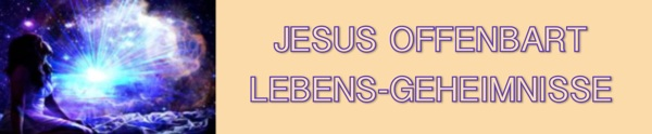 Jesus offenbart Lebens-Geheimnisse - Gottfried Mayerhofer