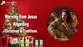 2004-10-07 - Warning from Jesus-Modern Christmas-Pagan Traditions-Paganism-Trumpet Call of God