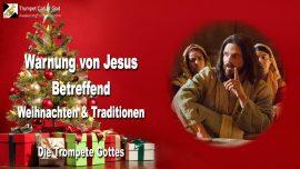 2004-10-07 - Warnung von Jesus-Moderne Weihnachten-Heidnische Brauche-Traditionen-Trompete Gottes