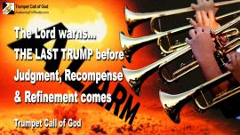 2006-02-10 - The Last Trump-Gods Judgment Recompense Refinement-Day of the Lord Trumpet Call of God