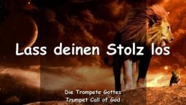 2005-08-16 - Lass deinen Stolz los-Lass Mich fuehren-Du musst nur folgen-Trompetenruf Gottes-Liebesbrief von Gott