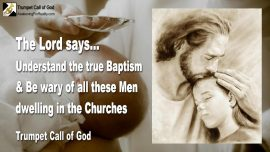 2005-07-10 - What is the true Baptism-Beware of Men in Authority-Churches of Men-Trumpet Call of God
