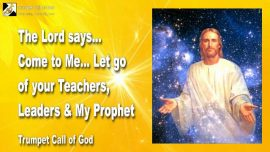 2009-08-27 - Let go of Teachers-Leaders-Prophets of God-Letting go of everything-Trumpet Call of God