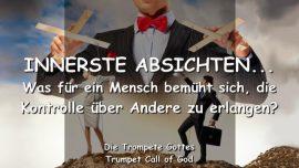 2011-01-15 - Innerste Absichten-Kontrolle ueber das eigene Leben-Kontrolle ueber Andere-Trompete Gottes