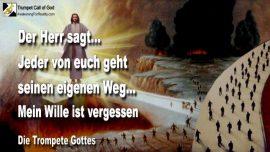 2011-08-20 - Den eigenen Weg gehen-Gott verlassen-Wille Gottes vergessen-Die Trompete Gottes