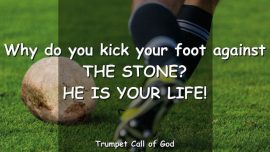2005-03-28 - The Cornerstone-Kick the foot against the Stone-Life-Trumpet Call of God