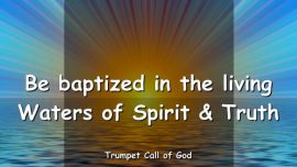 2005-01-13 - Baptism-Being baptized-Living Waters-Spirit and Truth-Trumpet Call of God-Love Letter from God