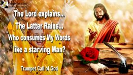 2011-03-26 - Latter Rains-Consume the Word of God like a starving Man Bread-Trumpet Call of God