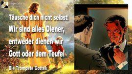 2005-11-21 - Selbsttauschung-Diener Gottes oder Diener des Teufels-Geistige Wiedergeburt-Die Trompete Gottes