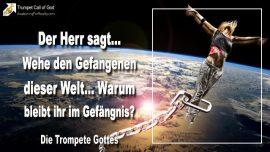 2006-02-24 - Gefangene der Welt-Im Gefangnis bleiben-warum-Eigene Wege Sunden-Die Trompete Gottes