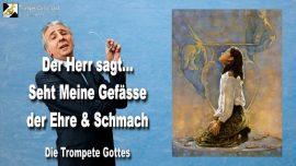 2006-09-04 - Erwahlte Gefasse des Herrn-Gefasse der Ehre-Gefasse der Schmach-Die Trompete Gottes