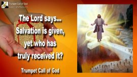 2007-06-19 - Salvation is given-Salvation must be received-Who is delivered redeemed-Trumpet Call of God
