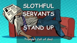 2008-06-19 - The Lord says-Slothful Servants-Stand up-Blow the Trumpet-Watchmen of the Lord-Trumpet Call of God