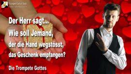 2005-04-21 - Hand wegstossen-Nein danke-Geschenk ablehnen-Jesus Christus ist das Geschenk-Trompete Gottes