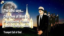 2009-07-16 - Churches of Men-Apostles-Prophets-Pastors-Preachers-Teachers-Listen-Trumpet Call of God