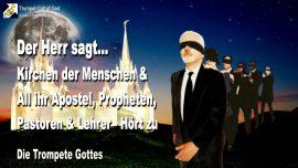 2009-07-16 - Kirchen der Menschen-Apostel-Propheten-Pastoren-Prediger-Lehrer-Hort zu-Die Trompete Gottes
