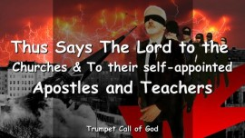 2009-07-16 - Thus says the Lord to the Churches and to all their self-appointed Apostles and Teachers-Trumpet Call of God-Love Letter