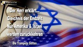 2004-08-03 - Gleichnis der Endzeit-Nur Amerika und Israel kehren zu Gott zuruck-Trompete Gottes-1280