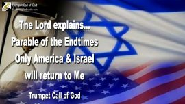 2004-08-03 - Parable of the Endtimes-Only America and Israel return to God-Trumpet Call of God-1280