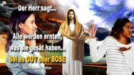 2005-07-08 - Alle ernten was sie saen-Ob gut oder Bose-Die Trompete Gottes Jesus Christus