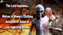 2007-03-19 - Wolves in Sheeps Clothing-Acolytes of Satan-Lie regarding Aliens-Trumpet Call of God