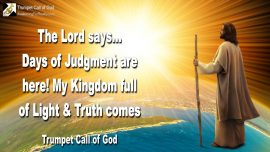 2005-01-21 - Judgment of God-My Kingdom of God full of Light and Truth comes-Trumpet Call of God
