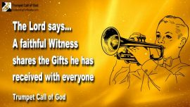 2010-06-21 - A Faithful Witness of God shares the Gifts of God with everyone-Trumpet Call of God