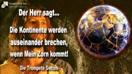2011-06-11 - Warnung Jesus-Wort des Herrn-Kontinente auseinander brechen-Zorn Gottes-Trompete Gottes